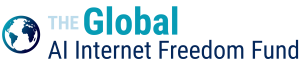 The Global AI Internet Freedom Fund